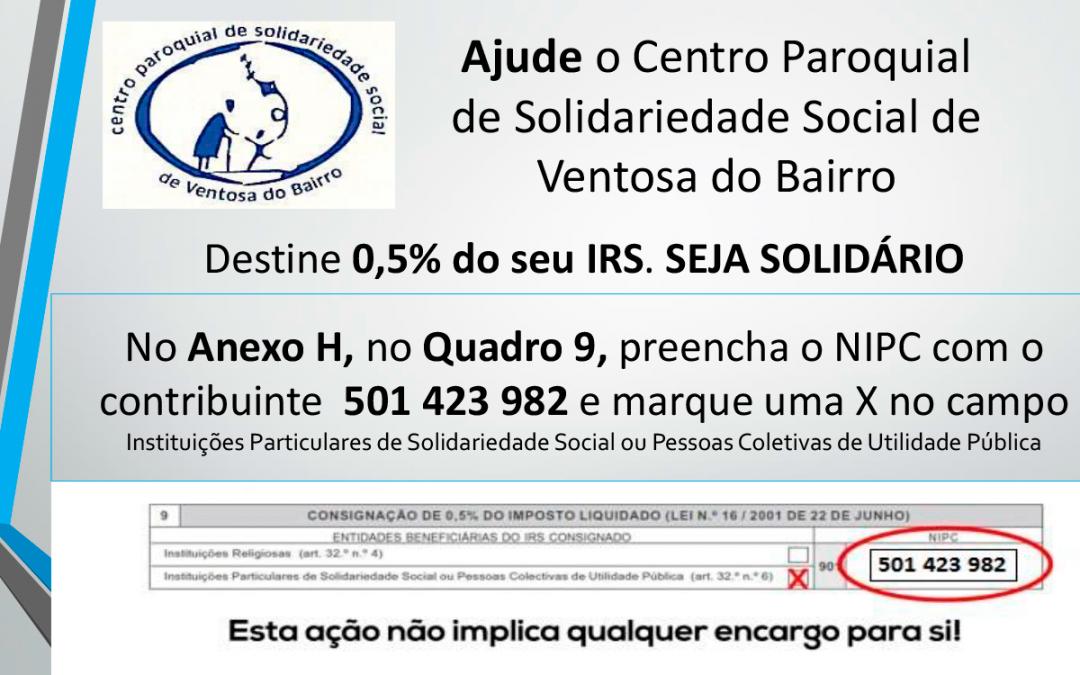 Seja Solidário – destine 0,5% do seu IRS para o Centro Paroquial de Solidariedade Social de Ventosa do Bairro